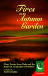 Fires in an Autumn Garden: Short Stories from Urdu and the Regional Languages of Pakistan - Asif Farrukhi