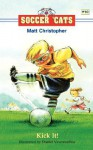 Soccer 'Cats #10: Kick It! (Soccer Cats) - Matt Christopher, Daniel Vasconcellos