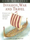 How We Lived: Invasion, Conquest and War - John Haywood