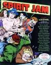 Spirit Jam - Frank Miller, Chris Claremont, Richard Corben, Will Eisner, Archie Goodwin, John Byrne, Bill Sienkiewicz, Howard Cruse