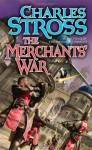 The Merchants' War: Book Four of the Merchant Princes - Charles Stross