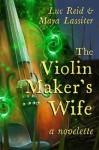 The Violin Maker's Wife - Maya Lassiter, Luc Reid