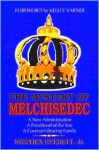 The Mystery of Melchisedec - Stephen Everett Jr., Kelley Varner