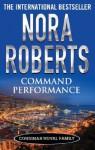 Command Performance (Cordina's Royal Family) - Nora Roberts
