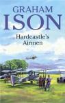 Hardcastle's Airmen - Graham Ison