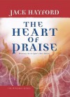 The Heart Of Praise: Worship After God's Own Heart - Jack Hayford