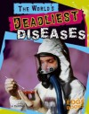 The World's Deadliest Diseases - Tim O'Shei