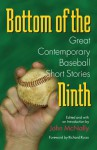Bottom of the Ninth: Great Contemporary Baseball Short Stories - John McNally, Richard Russo