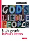 God's little people: Little people in Paul's letters: Little people in Paul's letters (God's little people) - Brian H. Edwards