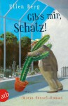 Gib's mir, Schatz!: (K)ein Fessel-Roman (German Edition) - Ellen Berg