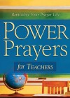 Power Prayers for Teachers - Denise Shumway, Denise Shea, Denise Shumway