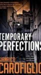 Temporary Perfections - Gianrico Carofiglio