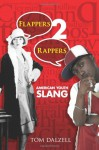 Flappers 2 Rappers: American Youth Slang - Tom Dalzell