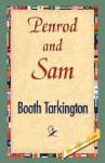 Penrod and Sam - Booth Tarkington, 1st World Library
