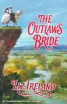 The Outlaw's Bride (Harlequin Historical, No. 498) - Liz Ireland