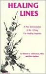 Healing Lines: A Commentary on the I Ching Concerning Physical and Psychological Health - Robert R. Leichtman