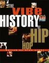 The Vibe History of Hip Hop - Vibe, Alan Light