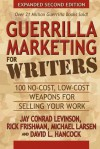 Guerrilla Marketing for Writers: 100 No-Cost, Low-Cost Weapons for Selling Your Work - David Hancock, Rick Frishman, Michael Larsen, Jay Conrad Levinson