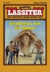 Lassiter - Folge 2088: Gnadenlos wie die Sonne (German Edition) - Jack Slade