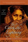 To Catch the Lightning: A Novel of American Dreaming - Alan Cheuse