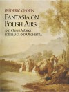 Fantasia on Polish Airs and Other Works for Piano and Orchestra - Frédéric Chopin