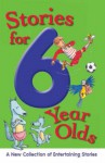 Stories for 6 Year Olds - Nicola Baxter