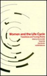 Women and the Life Cycle: Transitions and Turning Points - Patricia Allatt, Teresa Keil, Bill Bytheway, Alan Bryman