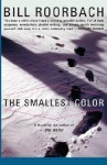 The Smallest Color - Bill Roorbach