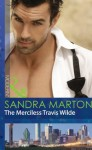 The Merciless Travis Wilde (Mills & Boon Modern) (The Wilde Brothers - Book 3) - Sandra Marton