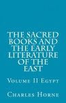 The Sacred Books and the Early Literature of the East: Volume II - Egypt - Charles F. Horne
