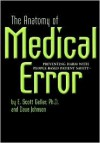 The Anatomy of Medical Error: Preventing Harm With People-Based Patient Safety - E. Scott Geller, Dave Johnson, George V. Wills