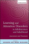 Learning and Attention Disorders in Adolescence and Adulthood: Assessment and Treatment - Sam Goldstein, Jack A. Naglieri, Melissa DeVries