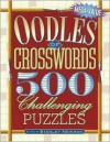 Oodles of Crosswords: 500 Challenging Puzzles (Mega-Value) - Stanley Newman