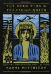 The Corn King and the Spring Queen - Naomi Mitchison, Naomi Mitchbon