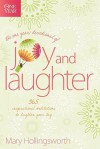 The One Year Devotional of Joy and Laughter: 365 Inspirational Meditations to Brighten Your Day - Mary Hollingsworth