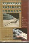 Sutureless Cataract Surgery: An Evolution Toward Minimally Invasive Technique - James P. Gills, Robert G. Martin