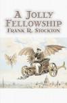 A Jolly Fellowship - Frank R. Stockton