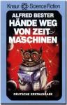 Hände weg von Zeitmaschinen - Alfred Bester