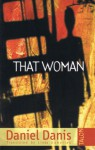 That Woman - Daniel Danis, Linda Gaboriau