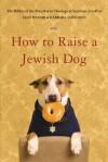 How to Raise a Jewish Dog - Rabbis of Boca Raton Theological Seminary