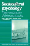 Sociocultural Psychology: Theory and Practice of Doing and Knowing - Laura Martin, Katherine Nelson, Ethel Tobach