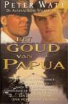 Het Goud van Papua - Peter Watt, Jan Mellema