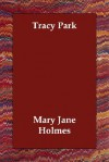 Tracy Park - Mary Jane Holmes