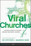 Viral Churches: Helping Church Planters Become Movement Makers - Ed Stetzer, Warren Bird
