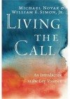 Living the Call: An Introduction to the Lay Vocation - Michael Novak, William E. Simon Jr.