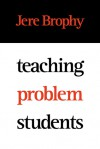 Teaching Problem Students - Jere Brophy