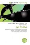 Jab We Met - Frederic P. Miller, Agnes F. Vandome, John McBrewster