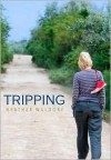 Tripping - Heather Waldorf