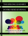 The Lifelong Learner's Double-Sided Journal - Jeremiah Kleckner