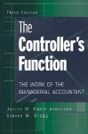 The Controller's Function: The Work of the Managerial Accountant - Janice M. Roehl-Anderson, Steven M. Bragg